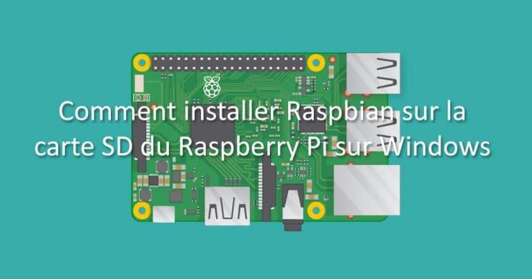 Comment installer Raspberry Pi OS (raspbian) sur la carte SD du raspberry