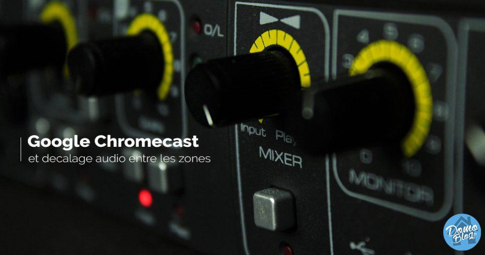 comment r gler un decalage audio sur une zone multiroom chromecast. Black Bedroom Furniture Sets. Home Design Ideas