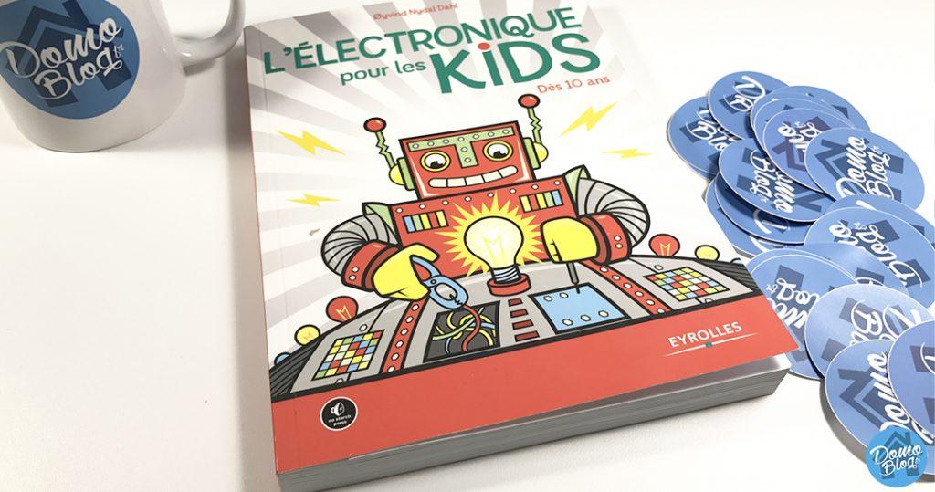 electronique-kid-critique-domotique-eyrolles-1024x539 Notre Veille : L'électronique pour les kids, un ouvrage qui apprends les bases aux makers en herbe