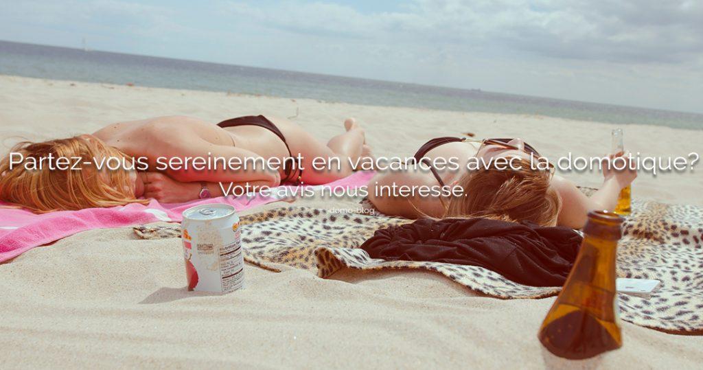 domo-sondage-vacabnces-1024x539 Notre Veille : Partez vous sereinement en vacances avec une maison domotisée?