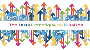 top-test-domotique-2016-2017-domoblog