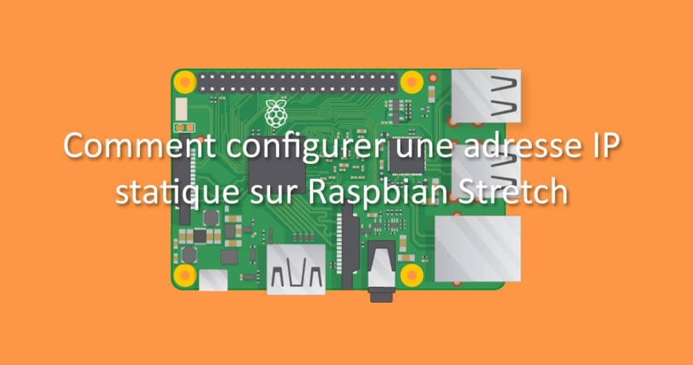 guide-rapsberrypi-config-adresse-ip-fixe-raspbian-stretch-smarthome-maison-connectee