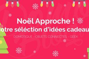 noel-cadeaux-selection-blog-domotique