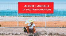 domotique-canicule-chaleur-soleil-forte-temperature-ete-2018-smarthome