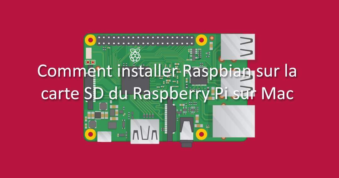 Comment installer Rasbian sur le Raspberry Pi depuis un Mac avec ApplePi Baker