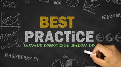best-practice-bonnes-pratique-serveur-domotique-box-jeedom-diy-smart-home-maison