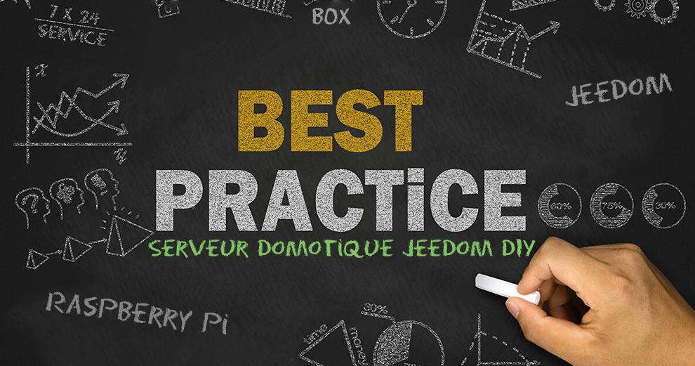 Le guide des bonnes pratiques pour son serveur domotique Jeedom
