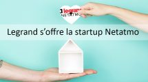 operation-actu-news-rachat-legrand-netatmo-domotique-samrthome-iot