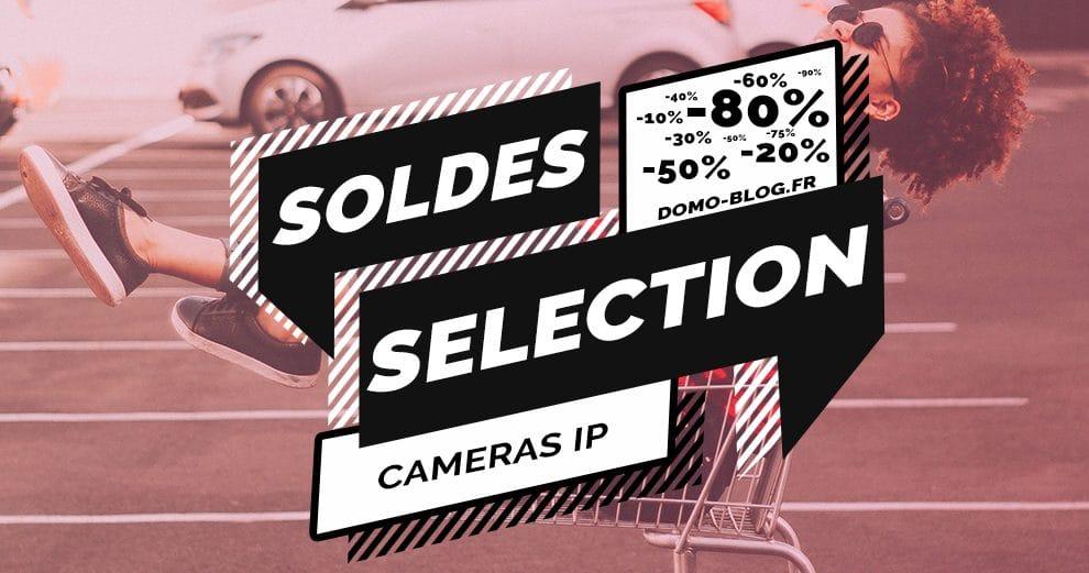 soldes-cameras-ip-selection
