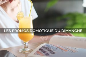 promos-bopromos-bonplan-deal-domotique-dimanchenplan-deal-domotique-dimanche