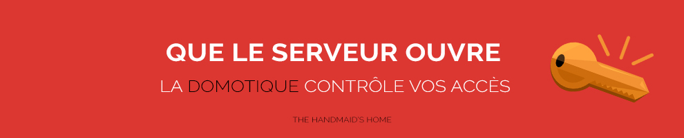 handmaid-home-serveur-ouvre