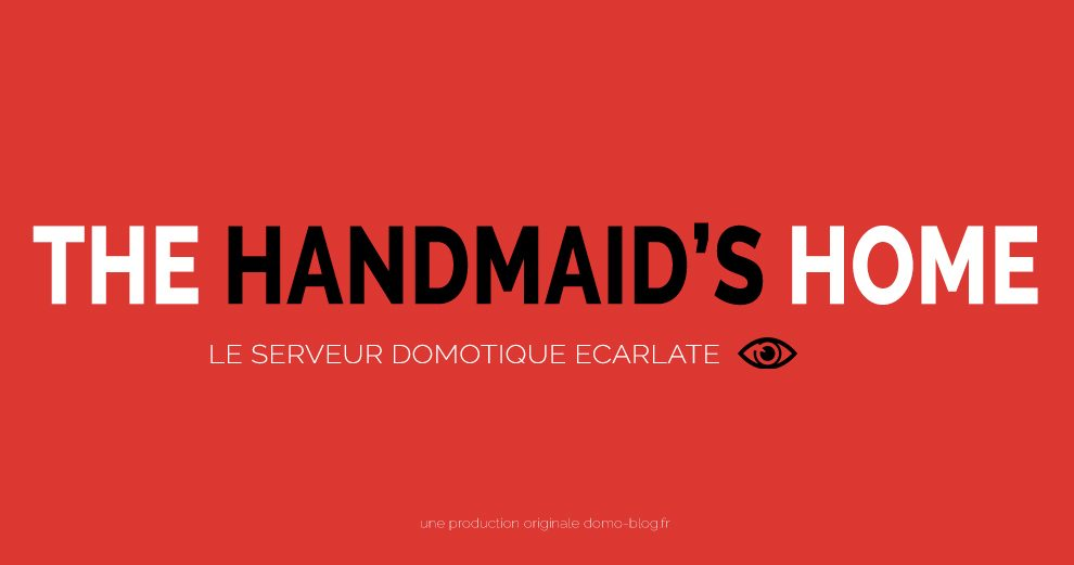 the-handmaid-home-domotique