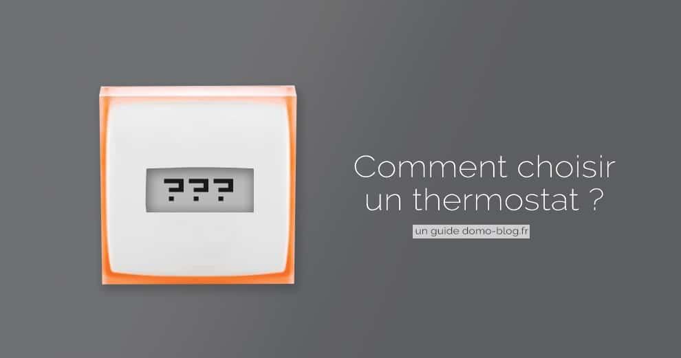 Comment choisir un thermostat connecté ?