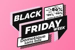 black-friday-week-domotique-sans-box-domotique
