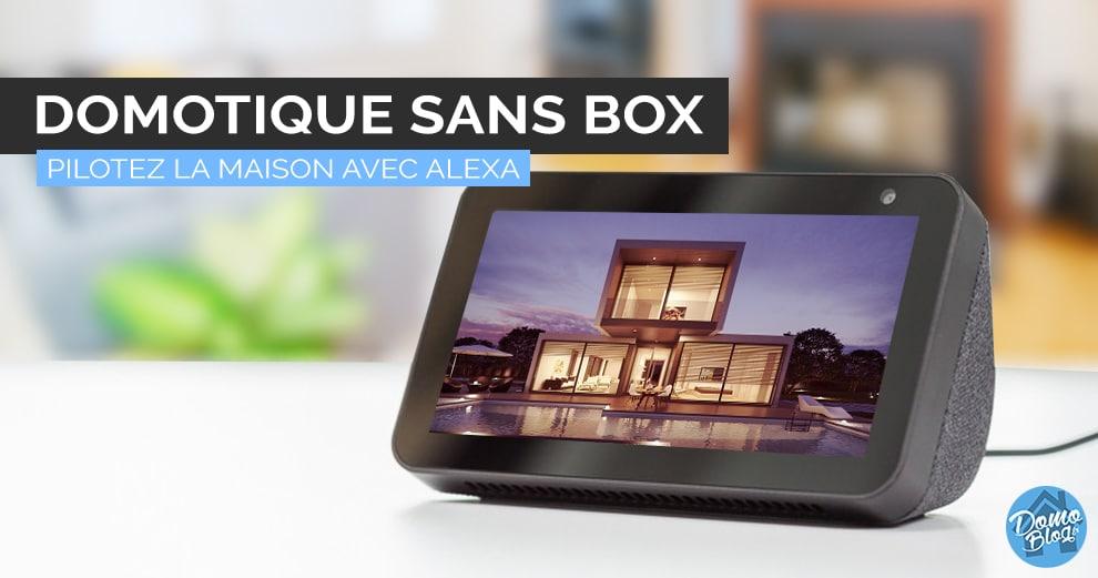 Domotique sans box : La liste des périphériques compatibles Alexa