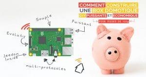 Raspberry pi: Liste du matériel pour créer une box domotique DIY Jeedom ou Home Assistant