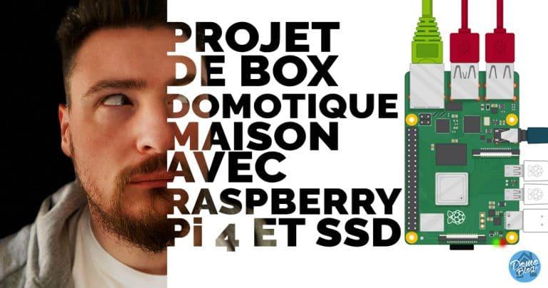 Reconfinement : Un projet de box domotique Home Made fiable et puissante avec un Raspberry Pi 4 et un disque SSD