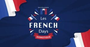French Days domotique : Le Black Friday Francais est de retour, la domotique en promotion