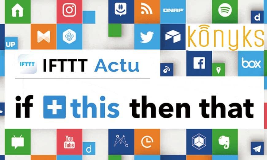 Le 26 mai Konyks stoppera la compatibilité de ses périphériques avec IFTTT