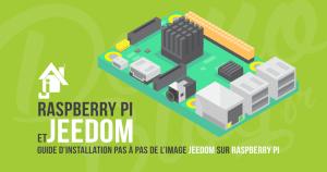 Installer Jeedom sur Raspberry Pi depuis l'image : Comment faire étape par étape ?