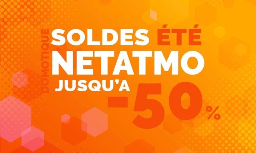 Soldes Domotique : Les offres choc sur la gamme Netatmo