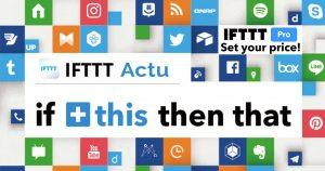 IFTTT devient payant pour tous ou très limité en version gratuite