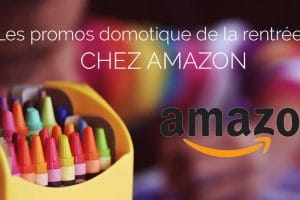 offres-domotique-maison-rentree-amazon