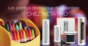 Les kits Netatmo + Amazon Echo à prix très reduits pour la rentrée !