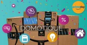 Prime Days Amazon : Déjà des prix intéressants sur la maison connectée et la domotique