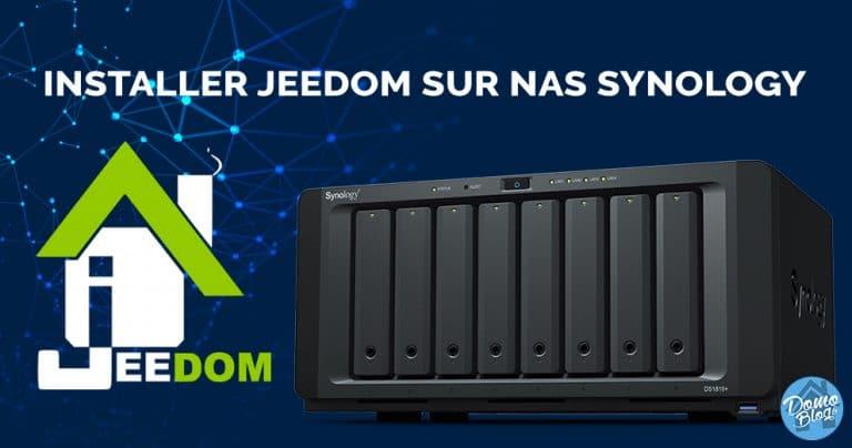 Installer Jeedom sur un NAS Synology. Une domotique fiable et sécurisée avec la virtualisation Synology