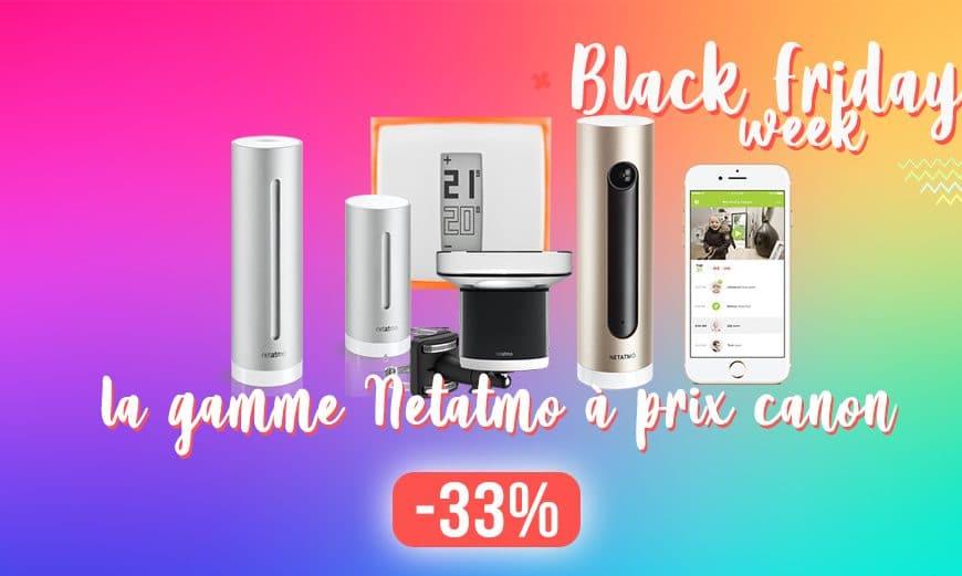 La gamme Netatmo en grosse chute de prix pour le Black Friday