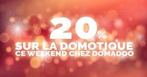 -20% sur toute la boutique domotique Domadoo ce weekend !
