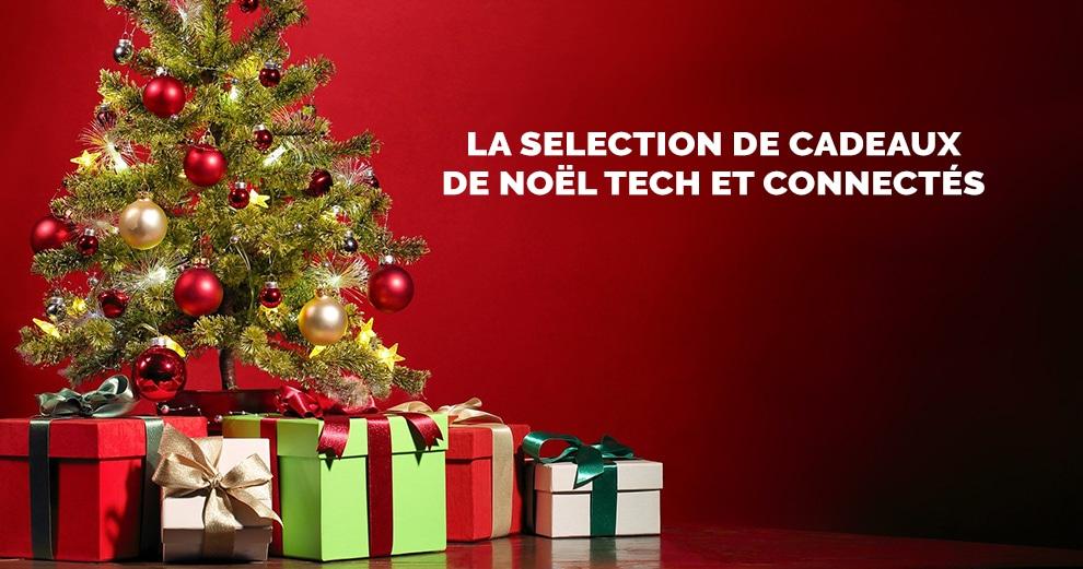 selection-cadeaux-noel-connnectes-tech