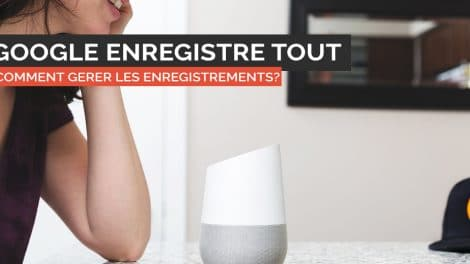 google-home-enregistrements-comment-supprimer