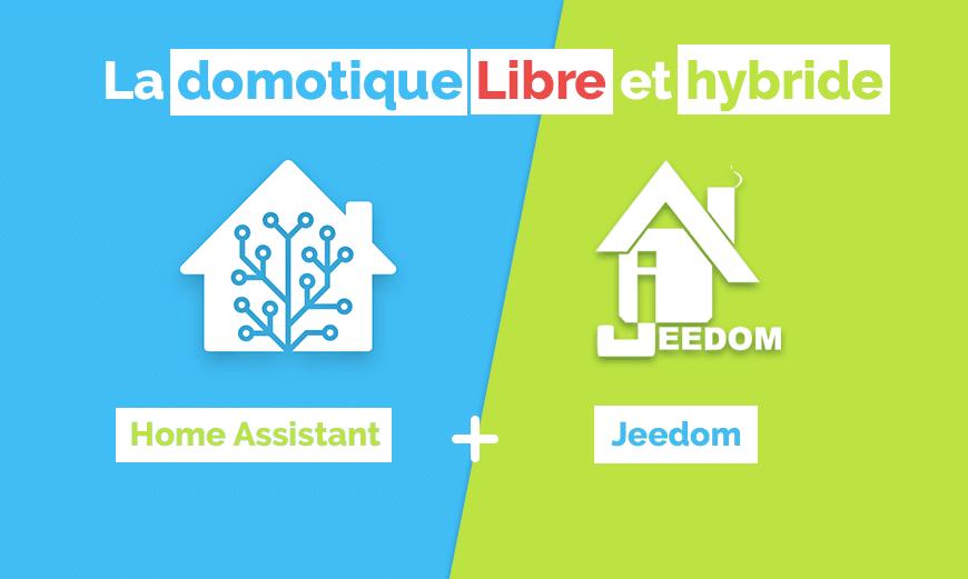 La domotique libre et hybride entre Home Assistant et Jeedom