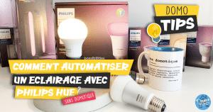 Comment automatiser un éclairage rapidement avec Philips Hue et sans box domotique
