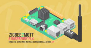 Zigbee2MQTT et Raspberry Pi 4 : Comment installer la passerelle Zigbee 3.0 DIY avec CC2531 ?
