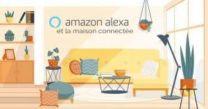 Comment connecter Alexa à la maison connectée ?