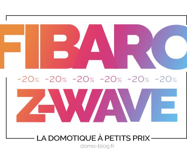 Les périphériques domotiques Z-Wave Fibaro à -20% 🔥