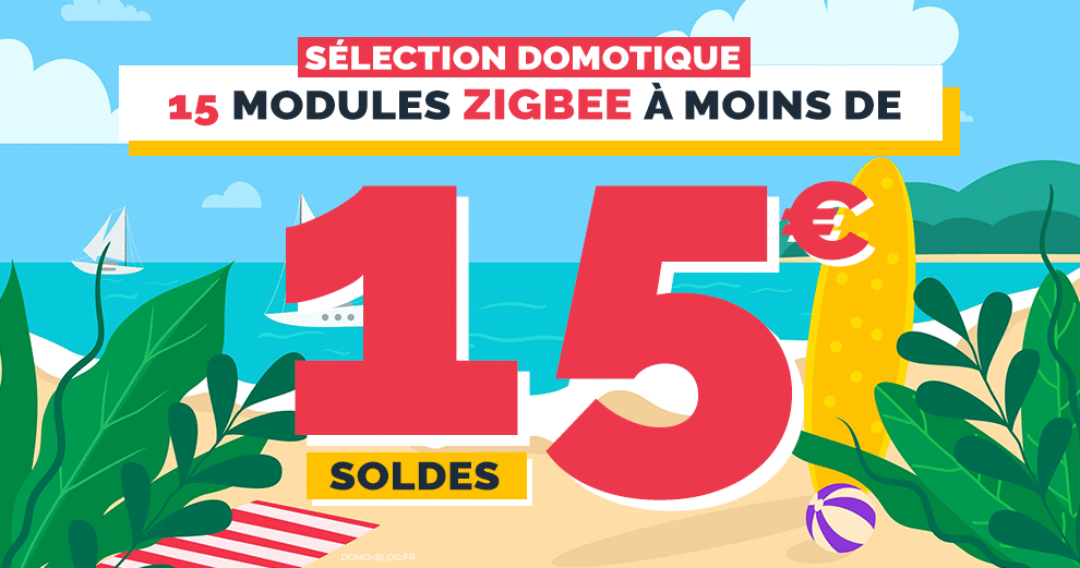 selection-zigbee-soldes-domotiques-ete-2021
