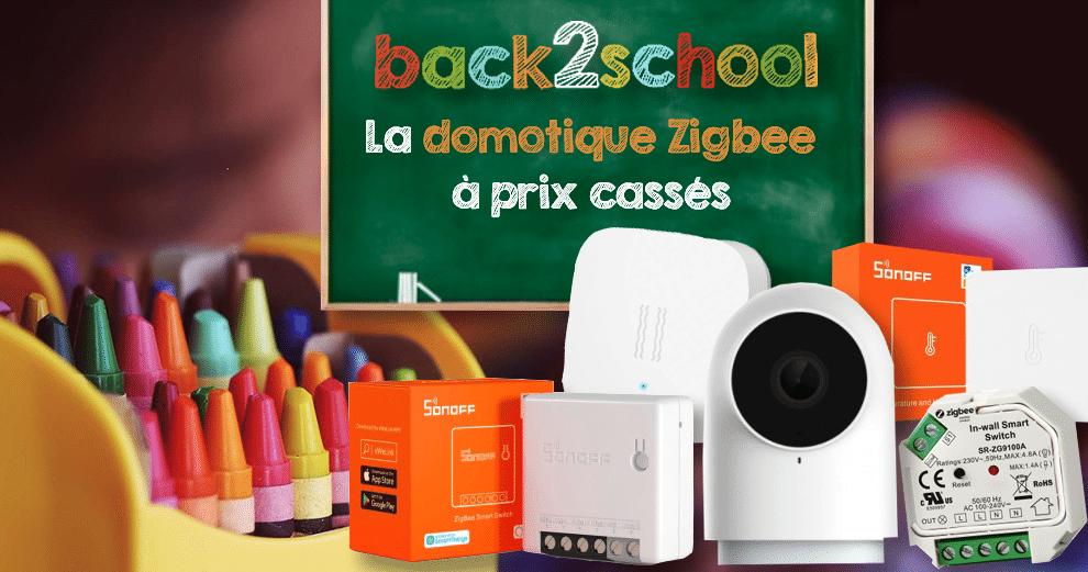 offres-domotique-zigbee-rentree-2021-back2school