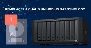 NAS Synology : Comment remplacer un disque en défaut ou en panne à chaud ?