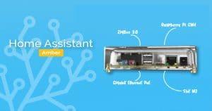 Home Assistant Amber : Une carte Rpi 4 Compute Module spécialement étudiée pour le système domotique