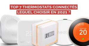 Les 7 meilleurs thermostats intelligents pour la maison connectée 2021