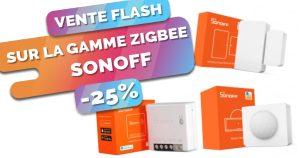 Démarrez la domotique ZigBee en douceur avec la gamme Sonoff à prix sacrifiés pour le week-end