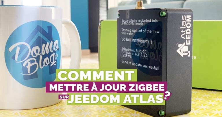 Jeedom Atlas : Comment mettre à jour le firmware Zigbee de la nouvelle box domotique ?